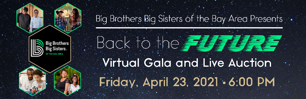 Big Brothers Big Sisters of the Bay Area 2021 Virtual Gala and Live Auction